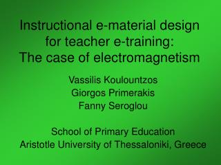 Instructional e-material design for teacher e-training: The case of electromagnetism