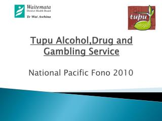 Tupu Alcohol,Drug  and Gambling Service