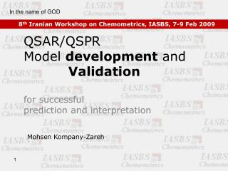 QSAR/QSPR  Model  development  and  Validation for successful  prediction and interpretation