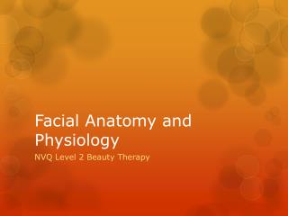 Facial Anatomy and Physiology