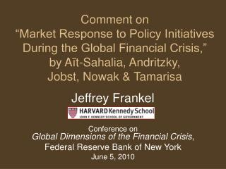 Jeffrey Frankel Conference on  Global Dimensions of the Financial Crisis ,