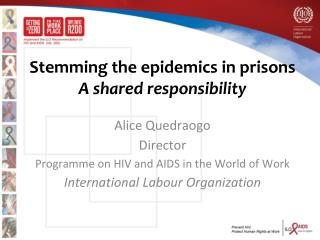 Stemming  the  epidemics  in prisons A  shared responsibility