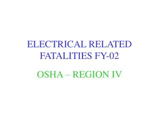 ELECTRICAL RELATED FATALITIES FY-02