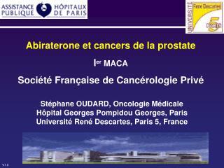 Abiraterone et cancers de la prostate I er  MACA Société Française de Cancérologie Privé