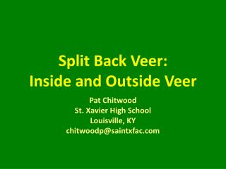 Split Back Veer: Inside and Outside Veer