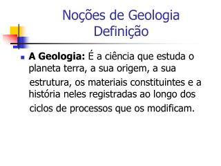 Noções de Geologia Definição