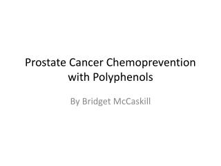 Prostate Cancer Chemoprevention with Polyphenols