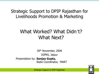 Strategic Support to DPIP Rajasthan for Livelihoods Promotion & Marketing