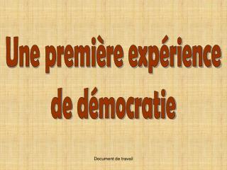 Une premi�re exp�rience de d�mocratie