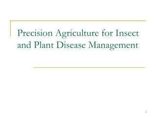 Precision Agriculture for Insect and Plant Disease Management