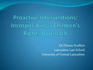 Proactive Interventions: Incorporating a Children's Rights Approach