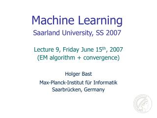 Machine Learning Saarland University, SS 2007