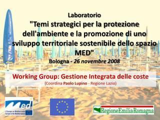 Working Group: Gestione Integrata delle coste  (Coordina  Paolo Lupino  - Regione Lazio)