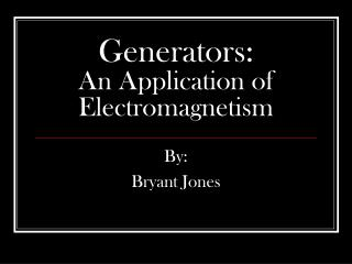 Generators: An Application of Electromagnetism