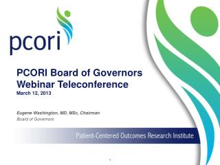 PCORI Board of Governors Webinar Teleconference March 12, 2013