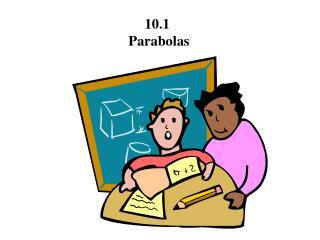 10.1  Parabolas