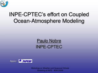 INPE-CPTEC�s effort on Coupled Ocean-Atmosphere Modeling