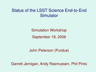 Status of the LSST Science End-to-End Simulator Simulation Workshop September 18, 2006