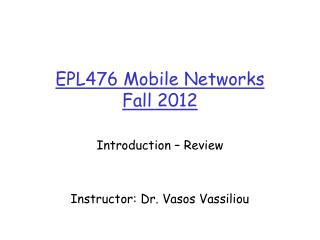 EPL476 Mobile Networks Fall 2012
