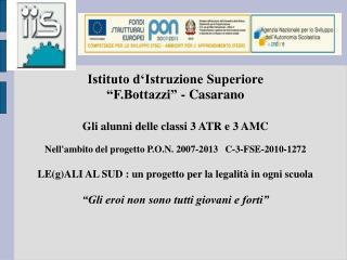 """Istituto d'Istruzione Superiore  """"F.Bottazzi"""" - Casarano Gli alunni delle classi 3 ATR e 3 AMC"""