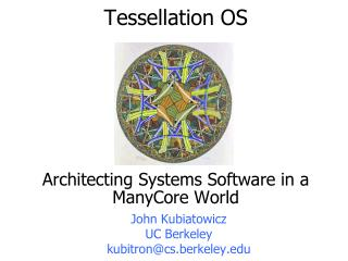 Tessellation OS Architecting Systems Software in a ManyCore World
