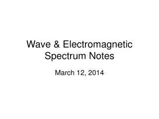 Wave  Electromagnetic Spectrum Notes