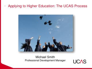 Applying to Higher Education: The UCAS Process