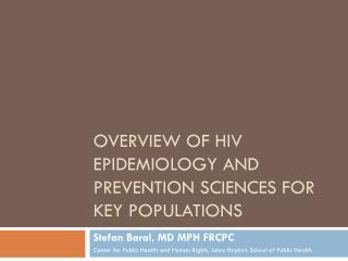 Overview of HIV Epidemiology and Prevention Sciences for key populations