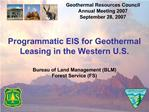 Programmatic EIS for Geothermal Leasing in the Western U.S.   Bureau of Land Management BLM Forest Service FS