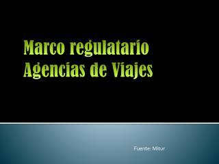 Marco  regulatario  Agencias de Viajes