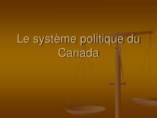 Le système politique du Canada