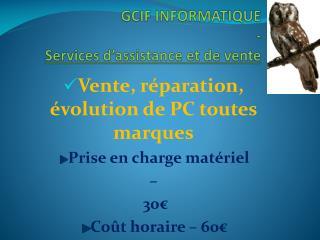 GCIF INFORMATIQUE - Services d'assistance et de vente