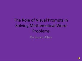 The Role of Visual Prompts in Solving Mathematical Word Problems