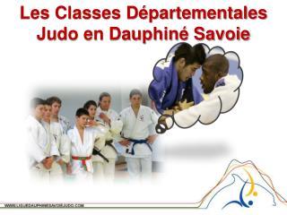 Les Classes Départementales Judo en Dauphiné Savoie