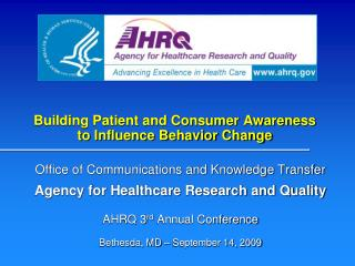 Building Patient and Consumer Awareness  to Influence Behavior Change