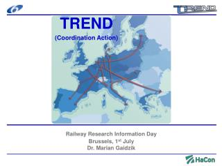 Railway Research Information Day Brussels, 1 st  July Dr. Marian Gaidzik