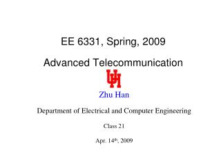 EE 6331, Spring, 2009 Advanced Telecommunication