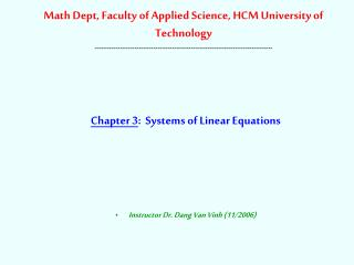 Chapter 3 :  Systems of Linear Equations Instructor Dr. Dang Van Vinh (11/2006)