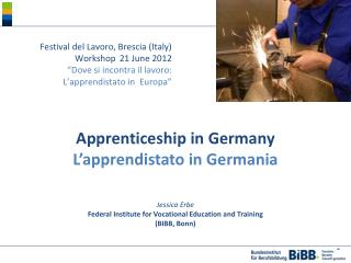 Apprenticeship in Germany L'apprendistato  in Germania