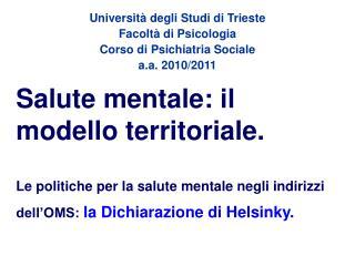 Università degli Studi di Trieste Facoltà di Psicologia Corso di Psichiatria Sociale