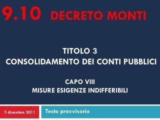 Titolo 3  consolidamento dei conti pubblici Capo VIII  Misure esigenze indifferibili