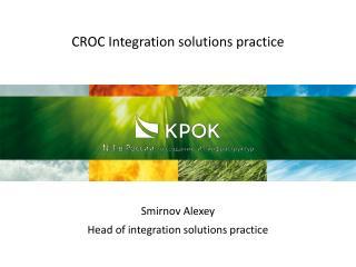 CROC Integration solutions practice