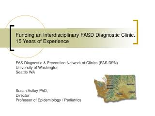 Funding an Interdisciplinary FASD Diagnostic Clinic. 15 Years of Experience