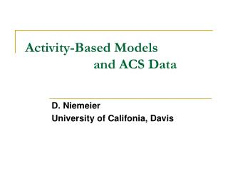 Activity-Based Models  			and ACS Data