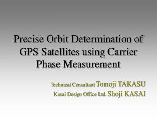 Precise Orbit Determination of GPS Satellites using Carrier Phase Measurement