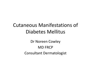 Cutaneous Manifestations of Diabetes Mellitus