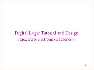 Digital Logic Tutorial and Design electronicsteacher
