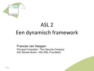 ASL 2 Een dynamisch framework