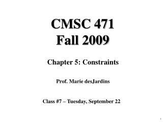 CMSC 471 Fall 2009