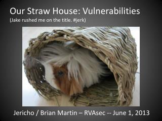 Jericho / Brian Martin –  RVAsec  --  June 1,  2013
